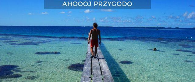 Najdalej na świecie – wyspy na środku Pacyfiku – Wojciech Mura