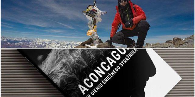 Aconcagua, w cieniu Śnieżnego Strażnika