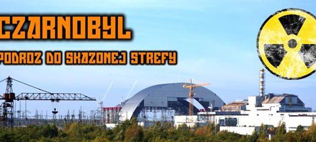 Czarnobyl – podroż do skażonej strefy.